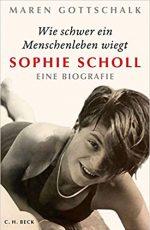 """""""Wie schwer ein Menschenleben wiegt - Sophie Scholl – Eine Biographie"""""""