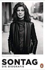 Benjamin Moser - Sontag – Die Biografie
