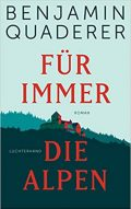 Benjamin Quaderer_Buch_Fuer immer die Alpen