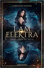 Christian Handel - I am Elektra – Dein Leben ist mein