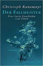 Christoph Ransmayer - Der Fallmeister