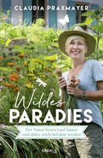 Claudia Praxmayer - Wildes Paradies