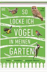 Dan Rouse - So locke ich Vögel in meinen Garten