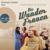Die Wunderfrauen – Freiheit im Angebot Hörbuch