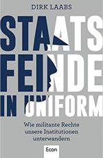 Dirk Laabs - Staatsfeinde in Uniform