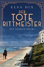 Elsa Dix - Der tote Rittmeister