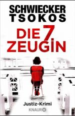 Florian Schwiecker-Michael Tsokos - Die siebte Zeugin