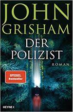 John Grisham - Der Polizist Buch
