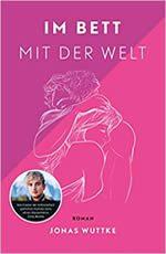 Jonas Wuttke - Im Bett mit der Welt