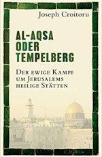 Joseph Croitoru - Al-Aqsa oder Tempelberg