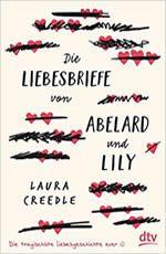 Laura Creedle - Die Liebesbriefe von Abelard und Lily