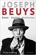 Philip Ursprung - Joseph Beuys – Kunst, Kapital, Revolution