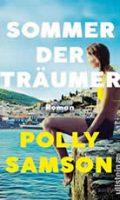 Polly Samson - Sommer der Träumer