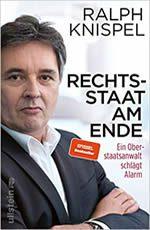Ralph Knispel - Rechtsstaat am Ende