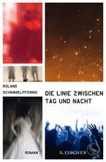 Roland Schimmelpfennig - Die Linie zwischen Tag und Nacht