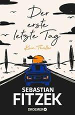 Sebastian Fitzek - Der erste letzte Tag cover