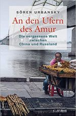Sören Urbansky - An den Ufern des Amur