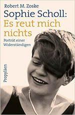 Sophie Scholl- Es reut mich nichts