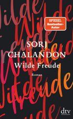 Sorj Chalandon - Wilde Freude