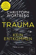 Trauma – Kein Entkommen